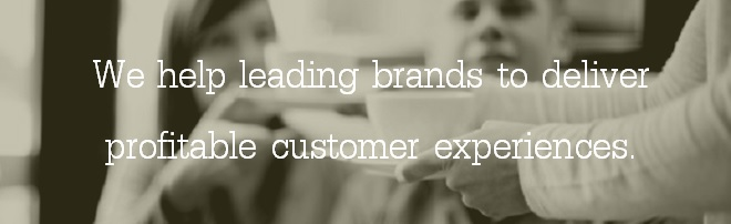 We help leading brands to deliver profitable customer experiences.