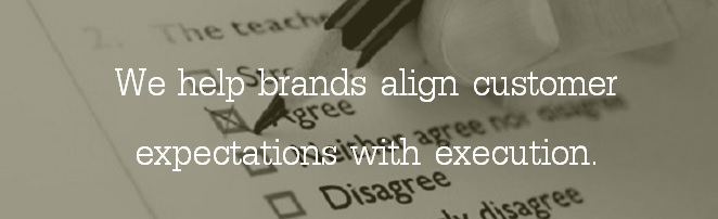 We help brands align customer expectations with execution.